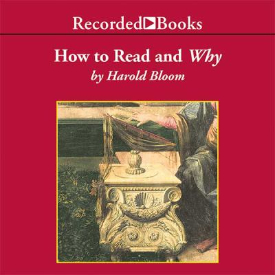 Cover image for How to read and why [compact disc] / by Harold Bloom.