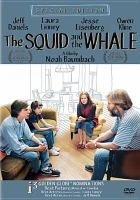Cover image for The squid and the whale [DVD] / Samuel Goldwyn Films, Sony Pictures Releasing International and Destination Films present an Original Media and Ambush Entertainment presentation, an American Empirical/Peter Newman-InterAL production, a film by Noah Baumbach ; producers, Charlie Corwin, Clara Markovicz ; produced by Wes Anderson, Peter Newman ; written and directed by Noah Baumbach.