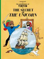 Cover image for The secret of the Unicorn / Hergé ; [translated by Leslie Lonsdale-Cooper and Michael Turner].