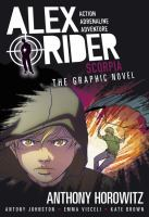 Cover image for Alex Rider. 5, Scorpia : the graphic novel / Anthony Horowitz ; Antony Johnston ; Emma Vieceli ; Kate Brown.