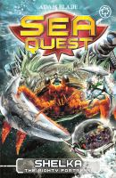 Cover image for Sea Quest: Shelka The Mighty Fortress Book 31.