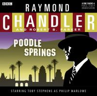 Cover image for Poodle springs [compact disc] / Raymond Chandler and Robert B. Parker.
