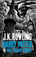 Cover image for Harry Potter & the half-blood prince / J. K. Rowling.