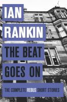 Cover image for The beat goes on / Ian Rankin.