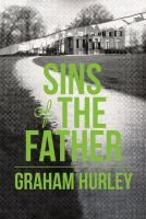 Cover image for The Sins of the father / Graham Hurley.
