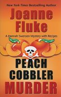 Cover image for Peach cobbler murder [large print] : a Hannah Swensen mystery with recipes / Joanne Fluke.
