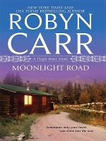 Cover image for Moonlight road [large print] / by Robyn Carr.