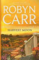 Cover image for Harvest moon [large print] / Robyn Carr.