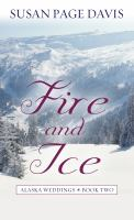 Cover image for Fire and ice [large print] / Susan Page Davis.