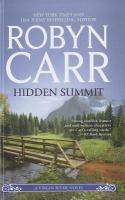 Cover image for Hidden summit [large print] / Robyn Carr.