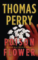 Cover image for Poison flower [large print] / Thomas Perry.