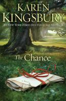 Cover image for The chance [large print] / Karen Kingsbury.