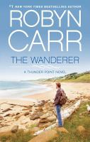 Cover image for The wanderer [large print] / Robyn Carr.