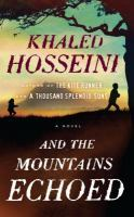 Cover image for And the mountains echoed [large print] / Khaled Hosseini.