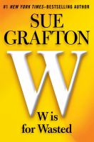 Cover image for W is for wasted [large print] / Sue Grafton.