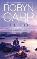 Cover image for The hero [large print] / Robyn Carr.
