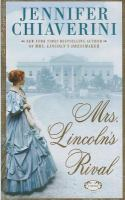 Cover image for Mrs. Lincoln's rival [large print] / Jennifer Chiaverini.