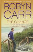 Cover image for The chance [large print] / Robyn Carr.