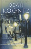 Cover image for The city [large print] / Dean Koontz.
