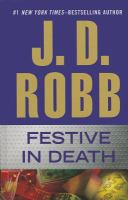 Cover image for Festive in death [large print] / J. D. Robb.