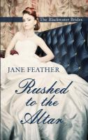 Cover image for Rushed to the altar [large print] / by Jane Feather.
