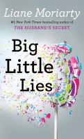 Cover image for Big little lies [large print] / Liane Moriarty.