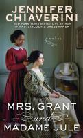 Cover image for Mrs. Grant and Madame Jule [large print] / Jennifer Chiaverini.