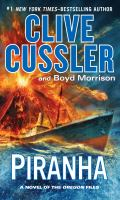 Cover image for Piranha [large print] : a novel of the Oregon files / Clive Cussler and Boyd Morrison.