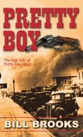 Cover image for Pretty boy [large print] : the epic life of Pretty Boy Floyd / Bill Brooks.