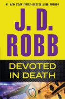 Cover image for Devoted in death [large print] / J. D. Robb.