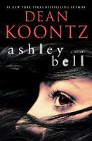 Cover image for Ashley Bell [large print] : [a novel] / Dean Koontz.