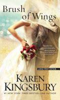 Cover image for Brush of wings [large print] : [a novel] / Karen Kingsbury.