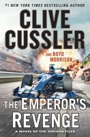 Cover image for The Emperor's revenge [large print] : a Oregon files adventure / Clive Cussler and Boyd Morrison.