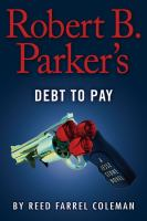 Cover image for Robert B. Parker's debt to pay [large print] : a Jesse Stone novel / Reed Farrel Coleman.