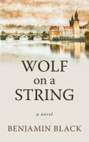 Cover image for Wolf on a string [large print] : a novel / Benjamin Black.