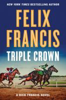 Cover image for Triple crown [large print] : [a Dick Francis novel] / Felix Francis.