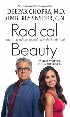 Cover image for Radical beauty [large print] : how to transform yourself from the inside out / Deepak Chopra, M. D. and Kimberly Snyder, C.N.