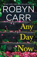 Cover image for Any day now [large print] / Robyn Carr.