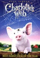 Cover image for Charlotte's web [DVD] / Paramount Pictures ; Walden Media ; K Entertainment Company ; Nickelodeon Movies ; Sandman Studios ; produced by Jordan Kerner ; film story, Earl Hamner, Jr. ; screenplay by Susannah Grant and Karey Kirkpatrick ; directed by Gary Winick.