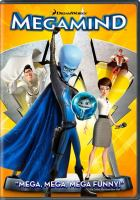 Cover image for Megamind [DVD] / Dreamworks Animation presents a PDI/Dreamworks production ; directed by Tom McGrath ; produced by Lara Breay, Denise Nolan Cascino ; executive producers, Stuart Cornfeld, Ben Stiller ; written by Alan Schoolcraft & Brent Simons.