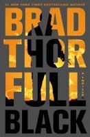 Cover image for Full black : a thriller / Brad Thor.