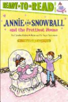 Cover image for Annie and Snowball and the prettiest house : the second book of their adventures / Cynthia Rylant ; illustrated by Suçie Stevenson.