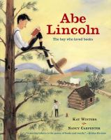 Cover image for Abe Lincoln : the boy who loved books / by Kay Winters ; illustrated by Nancy Carpenter.
