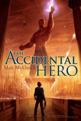 Cover image for The accidental hero / Matt Myklusch.