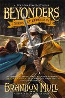 Cover image for Seeds of rebellion / Brandon Mull.