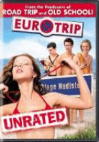 Cover image for EuroTrip [DVD]  / Dreamworks Pictures presents a Montecito Picture Company production, a Berg/Mandel/Schaffer film ; produced by Daniel Goldberg, Jackie Marcus, Alec Berg, David Mandel ; written by Alec Berg & David Mandel & Jeff Schaffer ; directed by Jeff Schaffer.