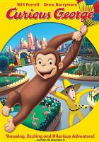 Cover image for Curious George [DVD] = Georges le petit curieux / Universal Pictures and Imagine Entertaimment present a David Kirschner-Jon Shapiro production ; produced by Ron Howard, David Krischner, Jon Shapiro ; story by Ken Kaufman and Mike Webb ; screenplay by Ken Kaufman ; directed by Matthew O'Callaghan..