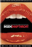 Cover image for Inside Deep throat [DVD] / Universal ; Imagine Entertainment in association with HBO Documentary Films presents a Brian Grazer production in association with World of Wonder ; written, produced, and directed by Fenton Bailey, Randy Barbato.