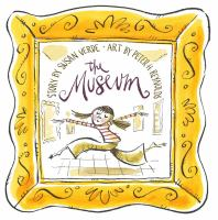 Cover image for The museum / by Susan Verde ; art by Peter H. Reynolds.