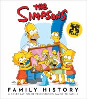 Cover image for The Simpsons family history : a celebration of television's favorite family / Matt Groening.